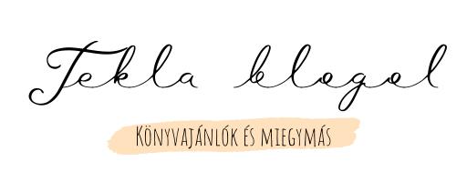 Tekla blogol: életmód- és könyves blog