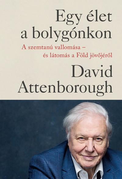 David Attenborough: Egy élet a bolygónkon könyvajánló és könyvkritika, könyves kedvcsináló György Tekla blogján