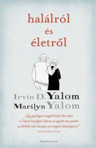 Irvin D. Yalom & Marilyn Yalom: Halálról és életről