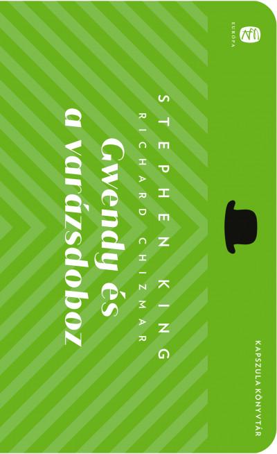 Stephen King & Richard Chizmar: Gwendy és a varázsdoboz (A varázsdoboz 1.)