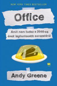 Andy Greene: The Office - A hivatal - Amit nem tudsz a 2000-es évek legfontosabb sorozatáról