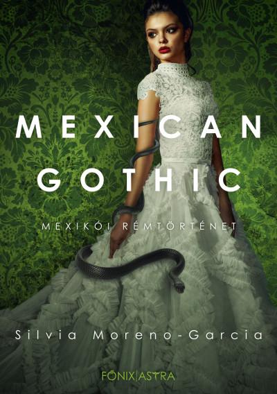 Silvia Moreno-Garcia: Mexican Gothic – Mexikói rémtörténet
